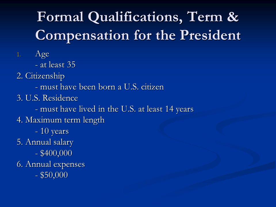 Formal Qualifications, Term & Compensation for the President
