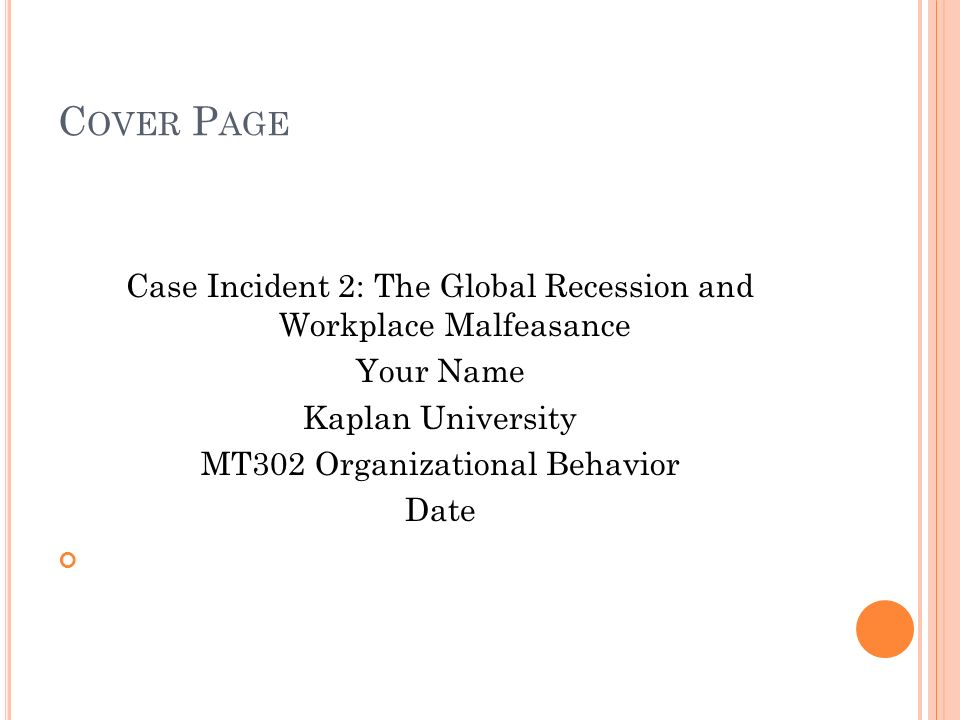 the global recession and workplace malfeasance case study Global economic recession: effects and implications for south africa at a time of  the south african case: 21 south africa and the global economy.