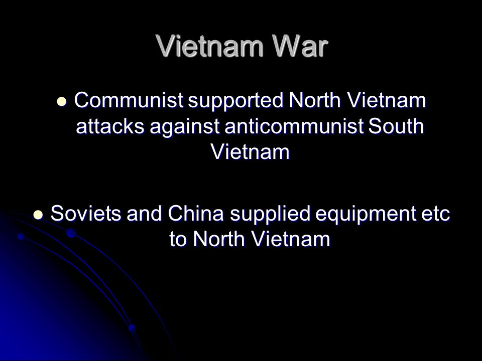Soviets and China supplied equipment etc to North Vietnam