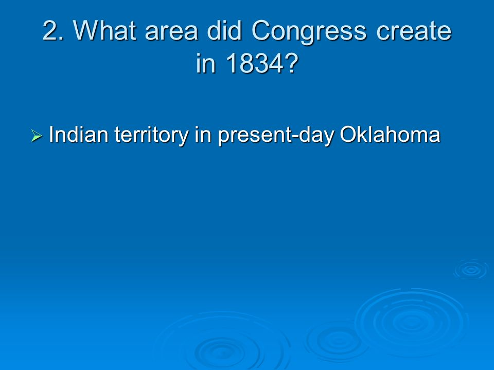2. What area did Congress create in 1834