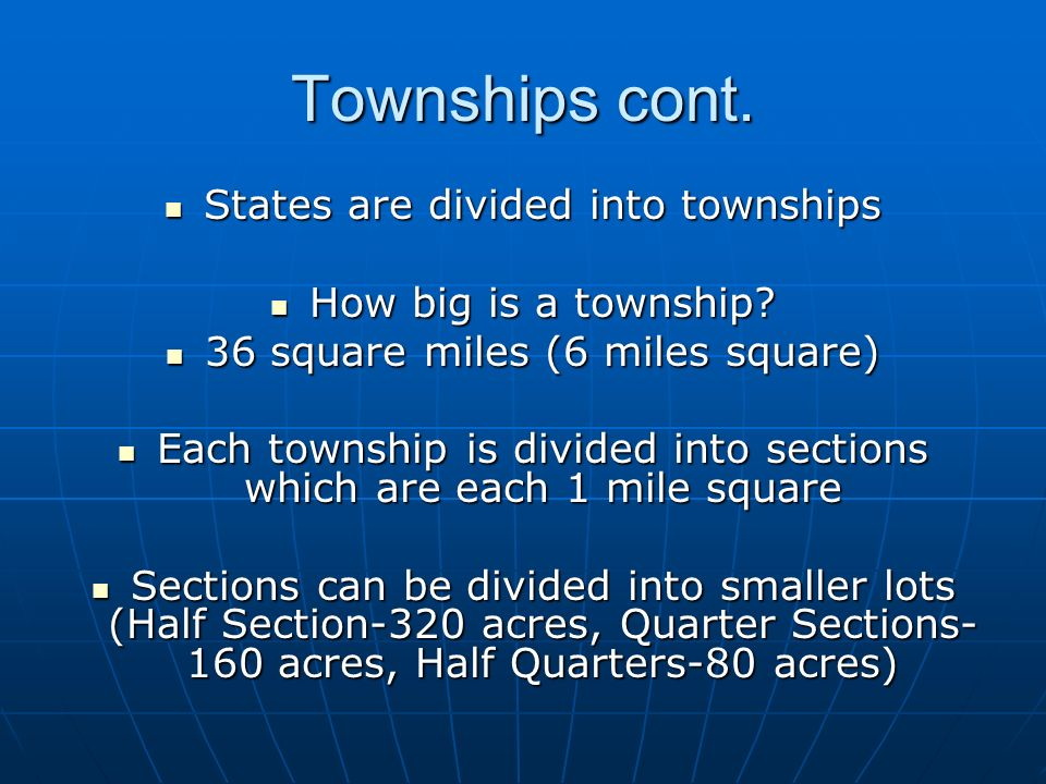 Townships cont. States are divided into townships