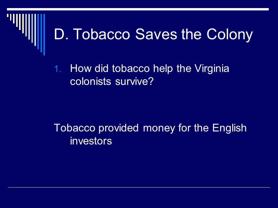 D. Tobacco Saves the Colony