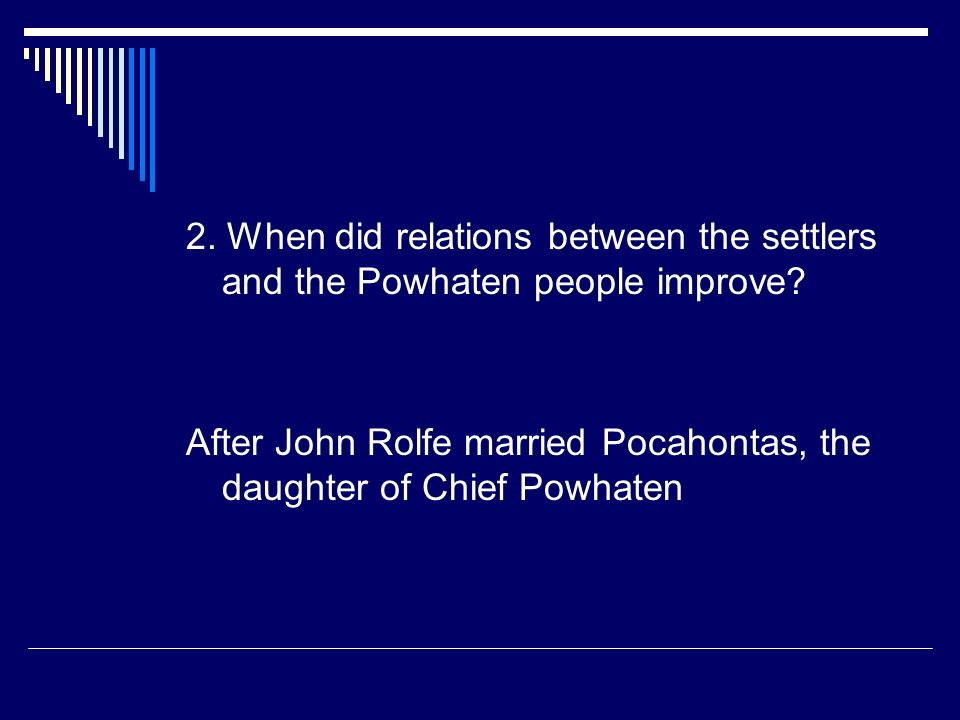 2. When did relations between the settlers and the Powhaten people improve