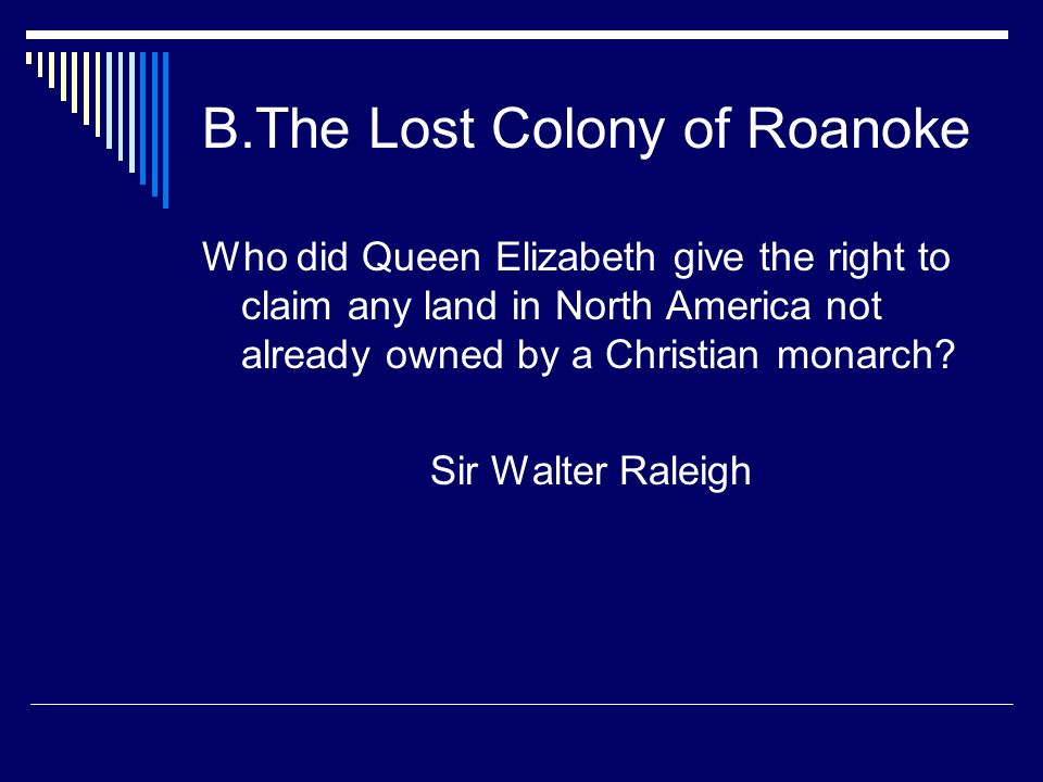 B.The Lost Colony of Roanoke