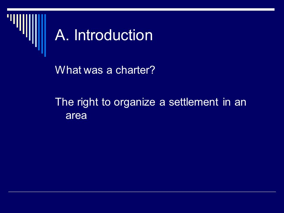 A. Introduction What was a charter