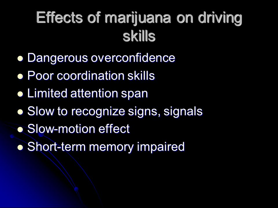 effects of drugs on driving Remember that the effects of marijuana and alcohol last for hours,  four tips to avoid drinking, drugs, and driving retrieved from https:.