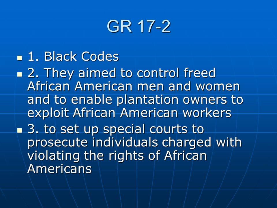GR 17-2 1. Black Codes.