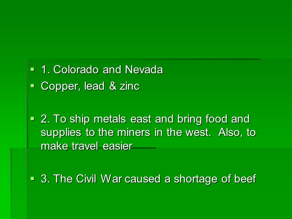 1. Colorado and Nevada Copper, lead & zinc.