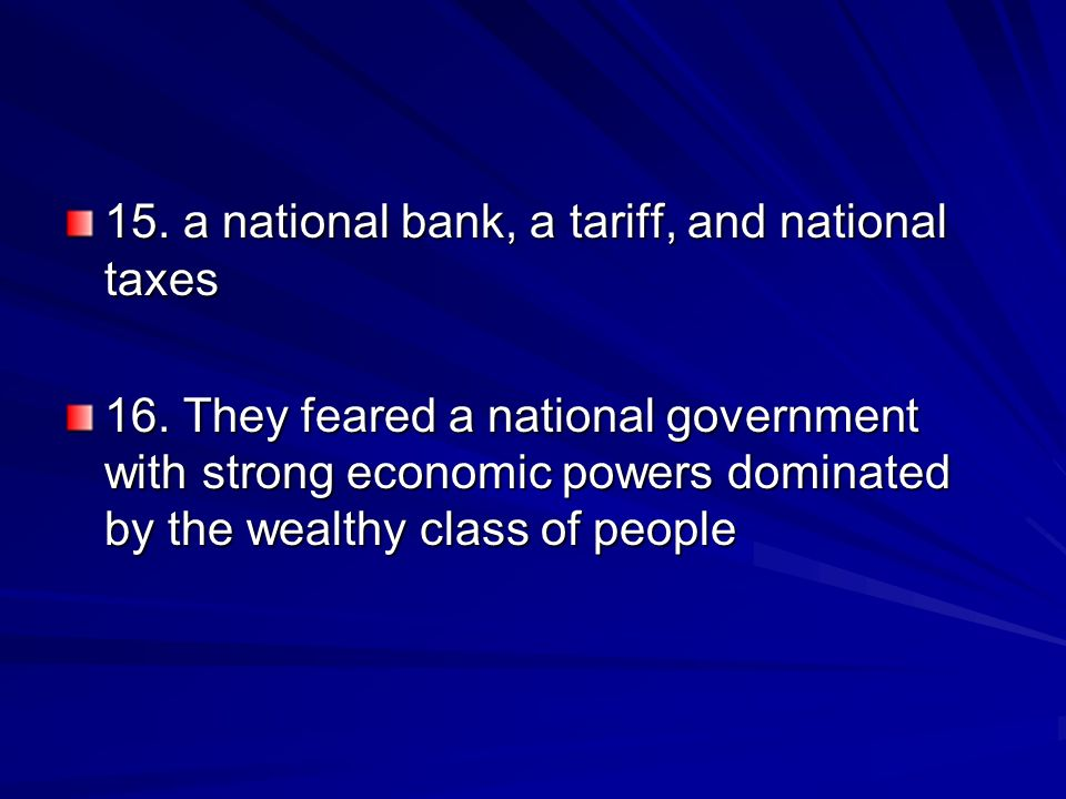 15. a national bank, a tariff, and national taxes