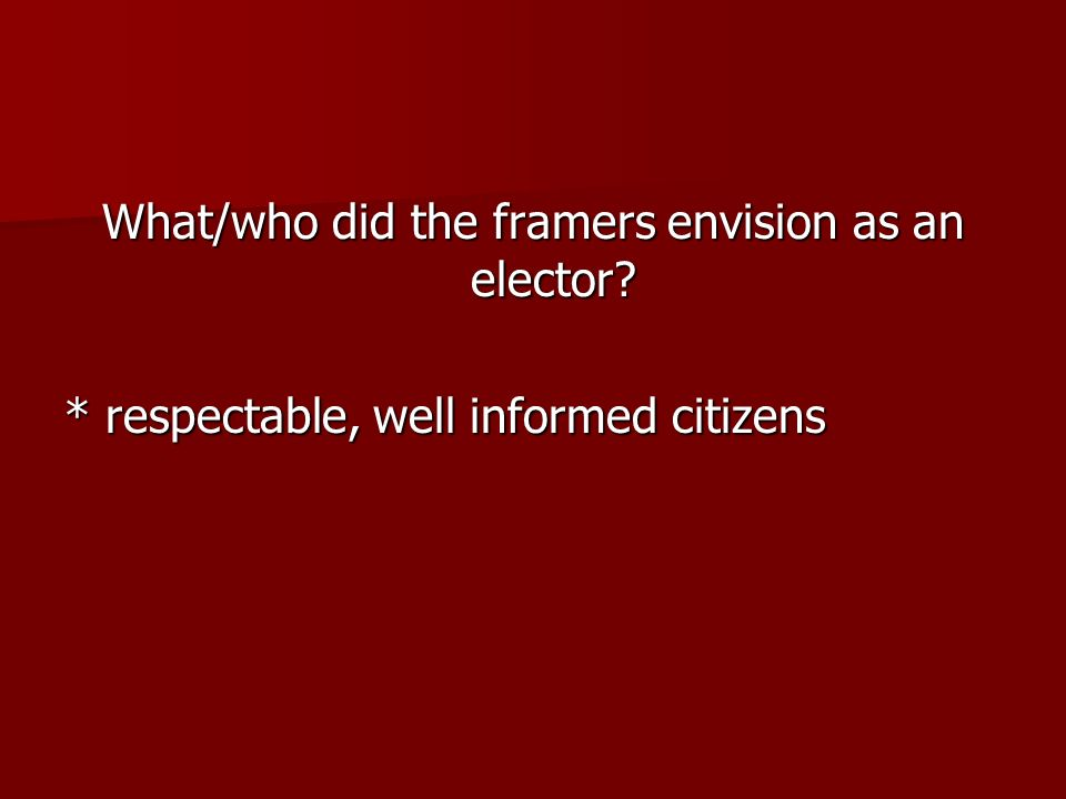 What/who did the framers envision as an elector