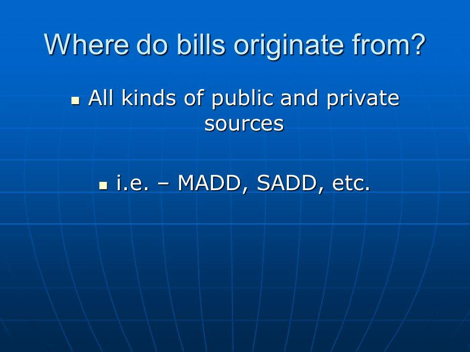 Where do bills originate from