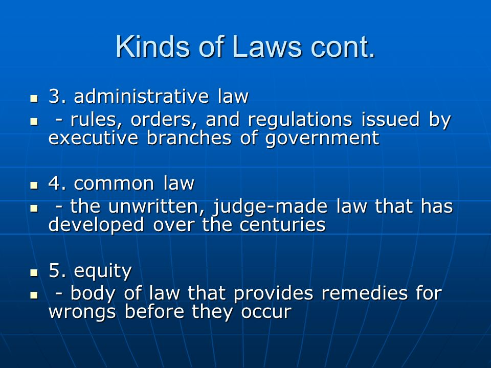 Kinds of Laws cont. 3. administrative law