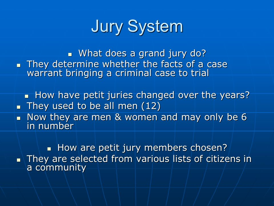 Jury System What does a grand jury do