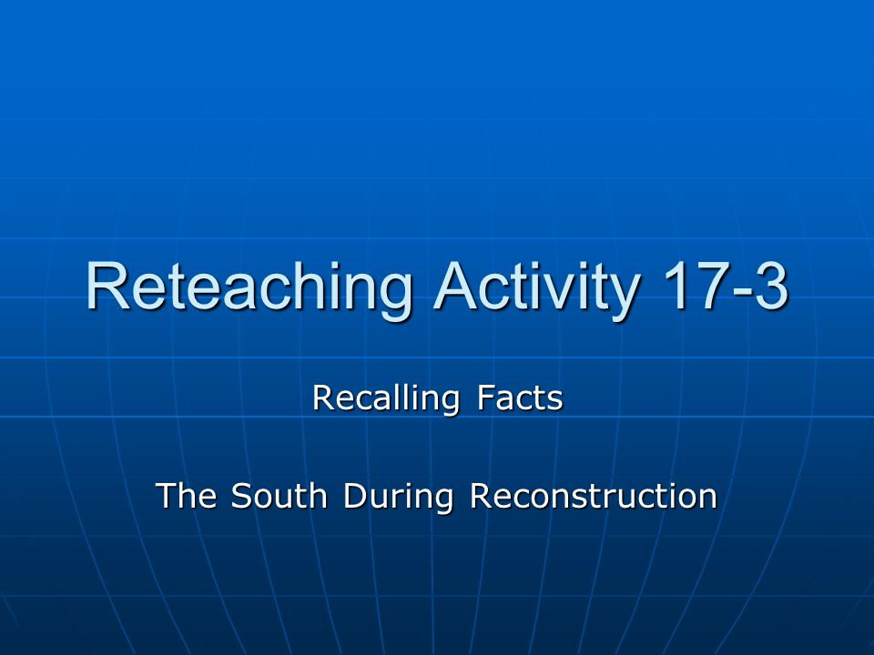 Recalling Facts The South During Reconstruction
