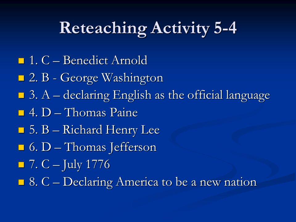 Reteaching Activity 5-4 1. C – Benedict Arnold