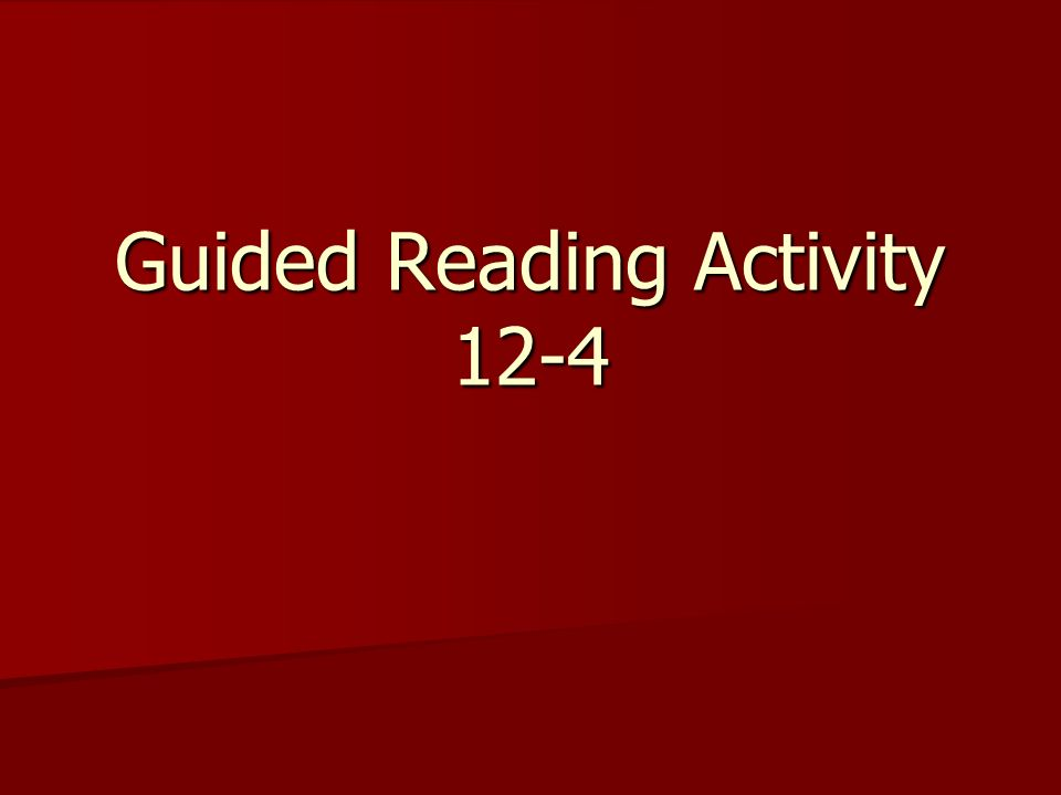 Guided Reading Activity 12-4