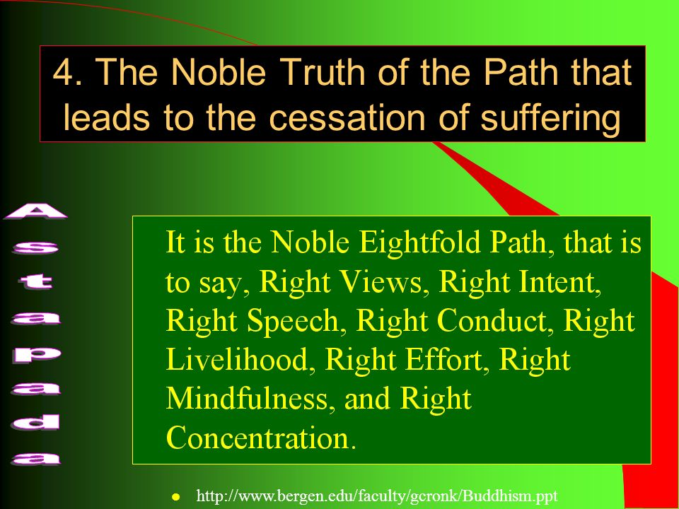 4. The Noble Truth of the Path that leads to the cessation of suffering