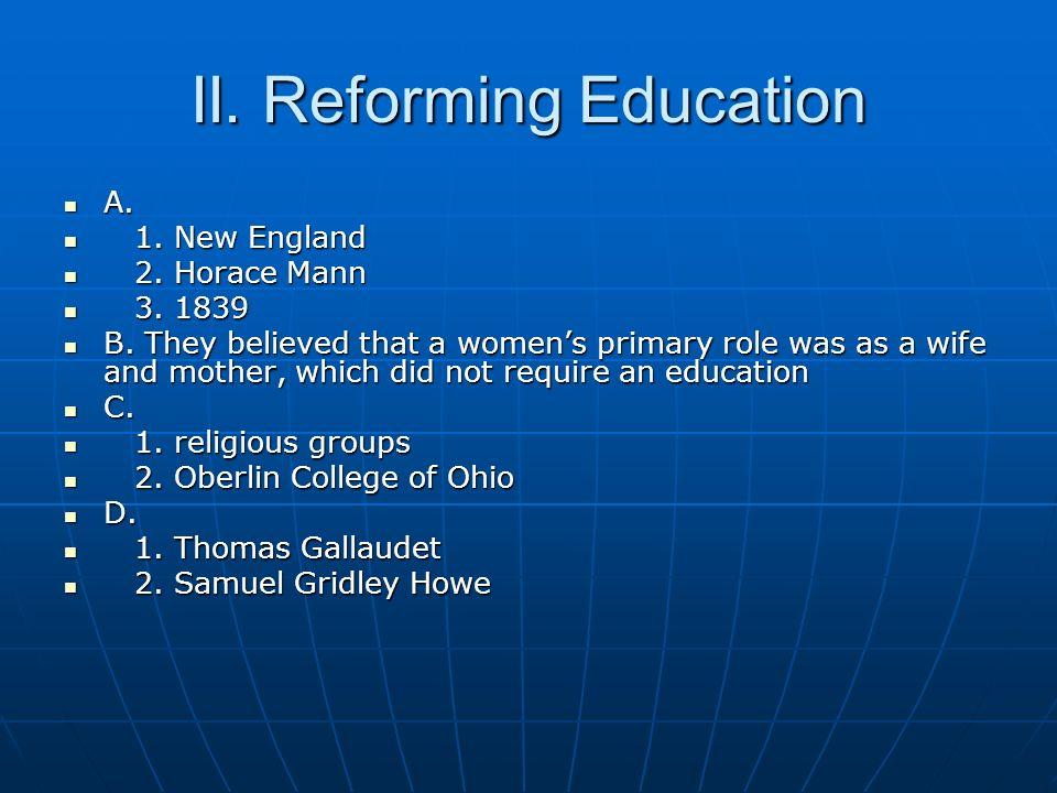 II. Reforming Education