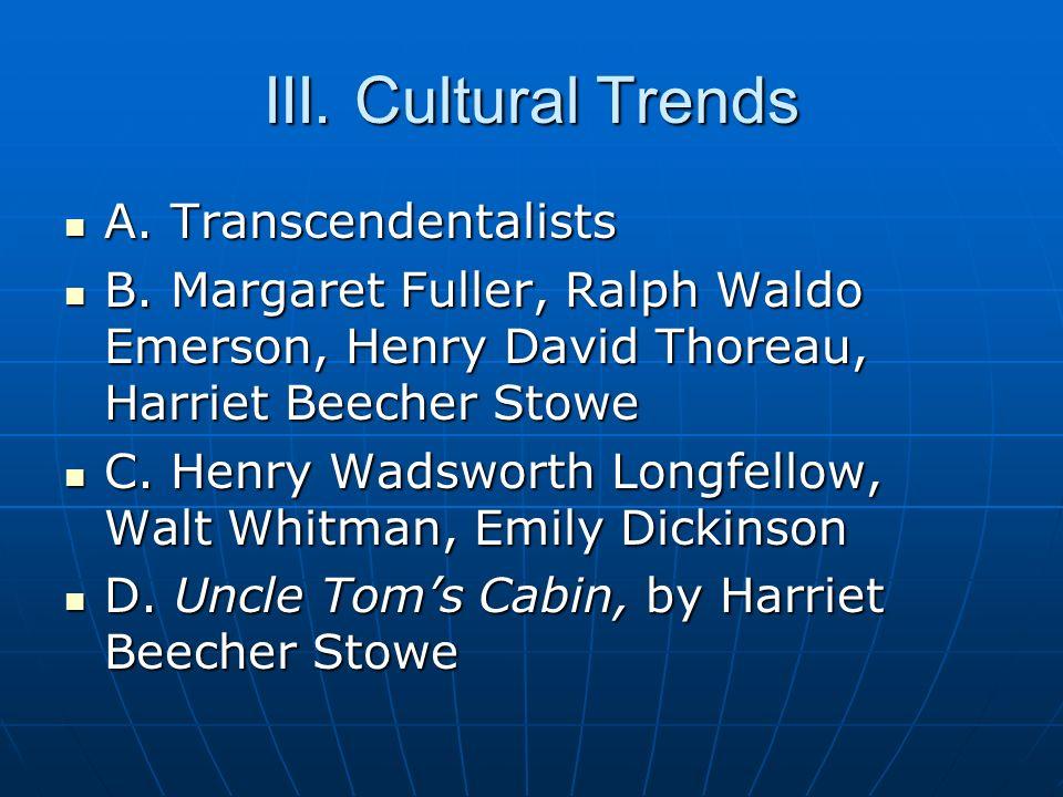 III. Cultural Trends A. Transcendentalists