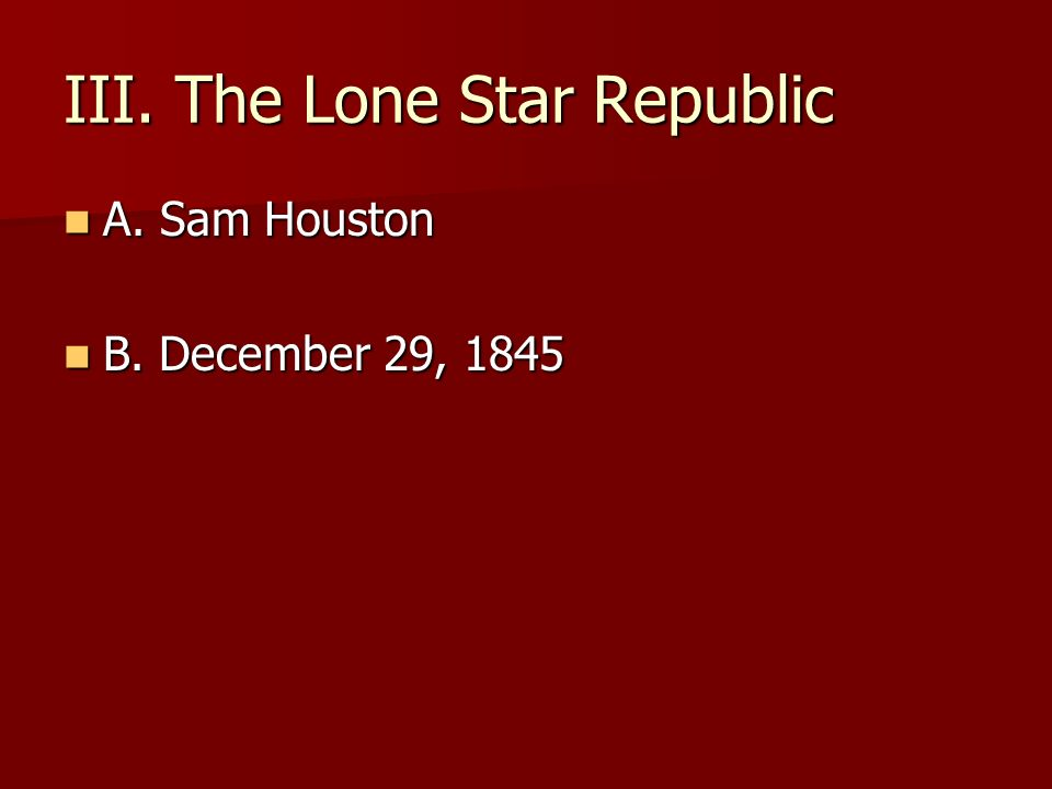 III. The Lone Star Republic