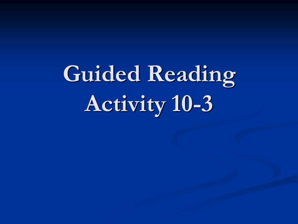 Guided Reading Activity 10-3