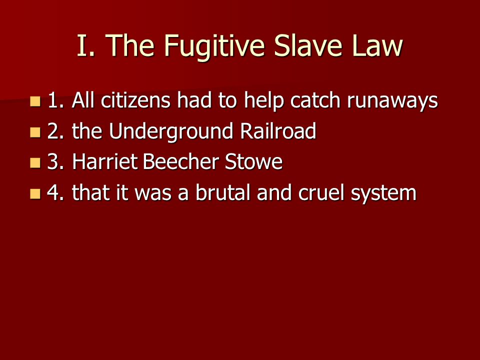 I. The Fugitive Slave Law