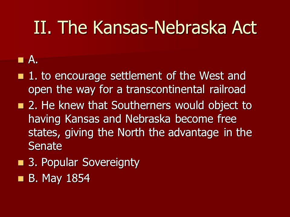 II. The Kansas-Nebraska Act