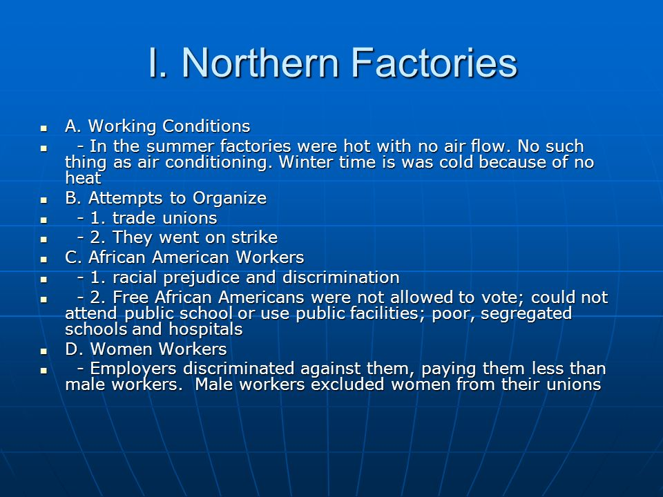 I. Northern Factories A. Working Conditions