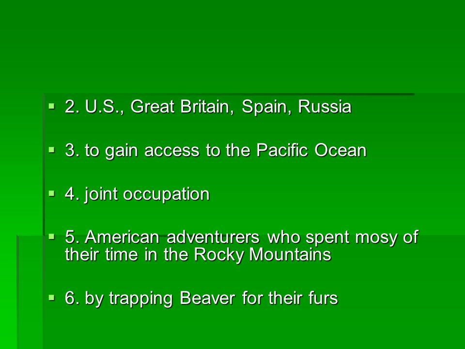 2. U.S., Great Britain, Spain, Russia