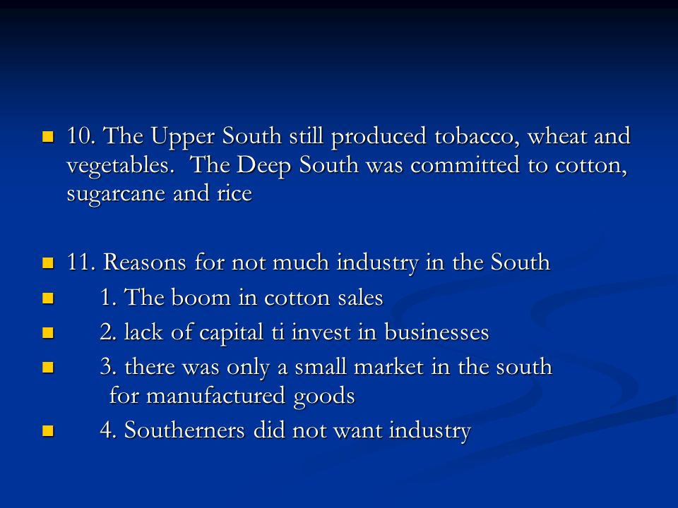 10. The Upper South still produced tobacco, wheat and vegetables