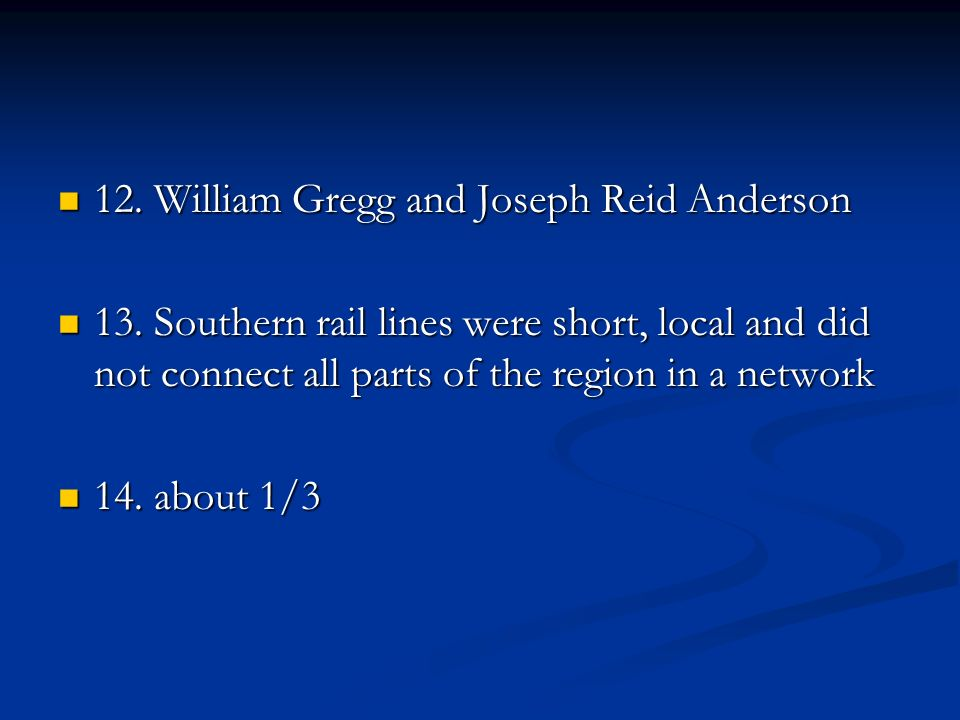 12. William Gregg and Joseph Reid Anderson