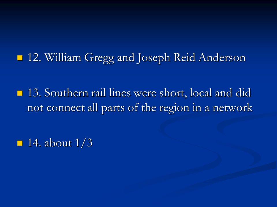 12. William Gregg and Joseph Reid Anderson