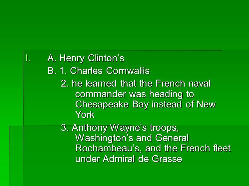 A. Henry Clinton's B. 1. Charles Cornwallis.