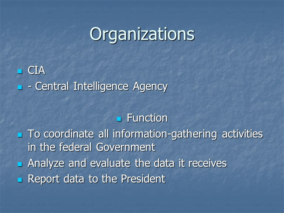 Organizations CIA - Central Intelligence Agency Function
