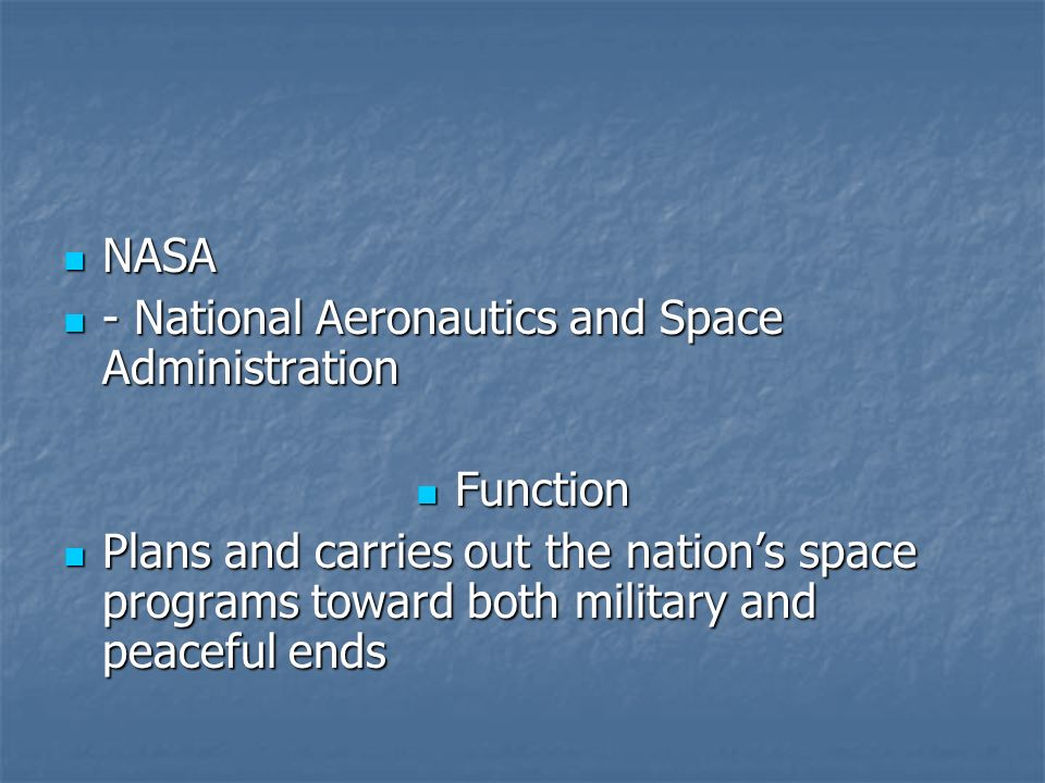 NASA - National Aeronautics and Space Administration. Function.