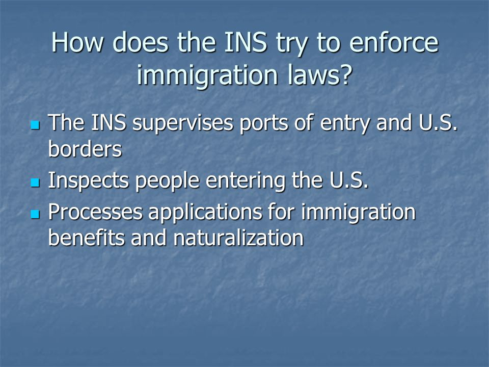 How does the INS try to enforce immigration laws
