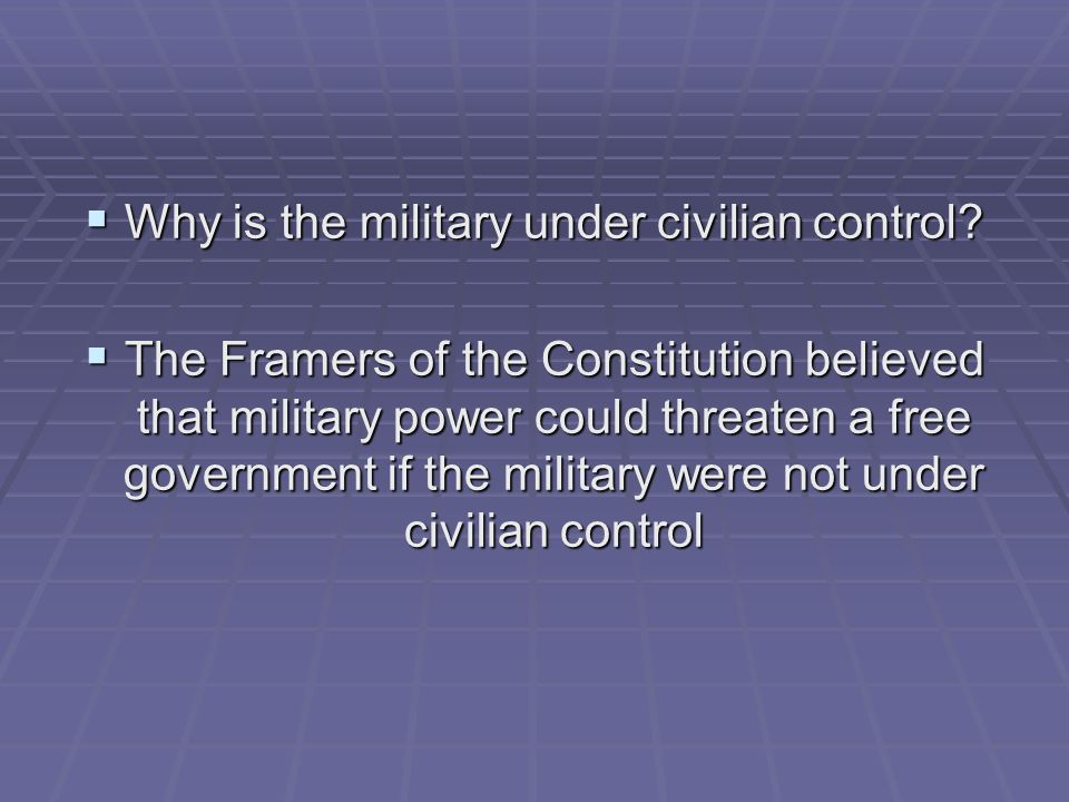 Why is the military under civilian control