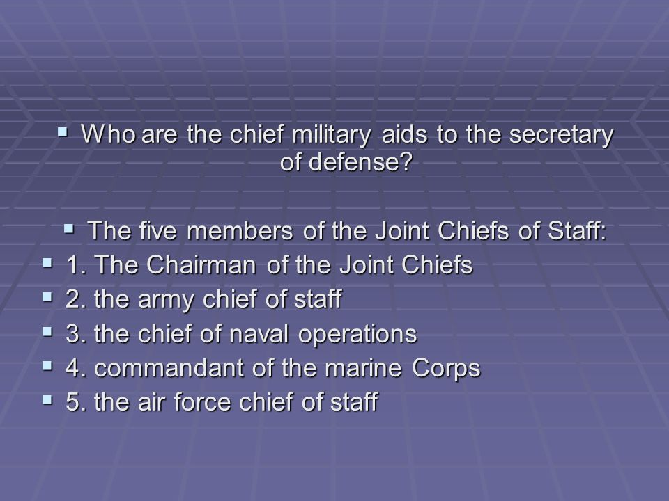 Who are the chief military aids to the secretary of defense