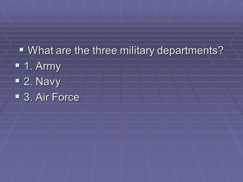 What are the three military departments
