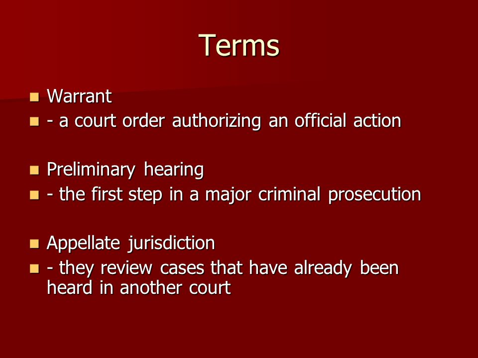 Terms Warrant - a court order authorizing an official action
