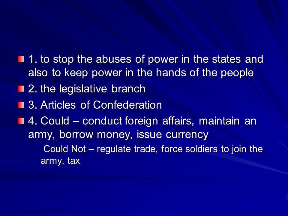 2. the legislative branch 3. Articles of Confederation