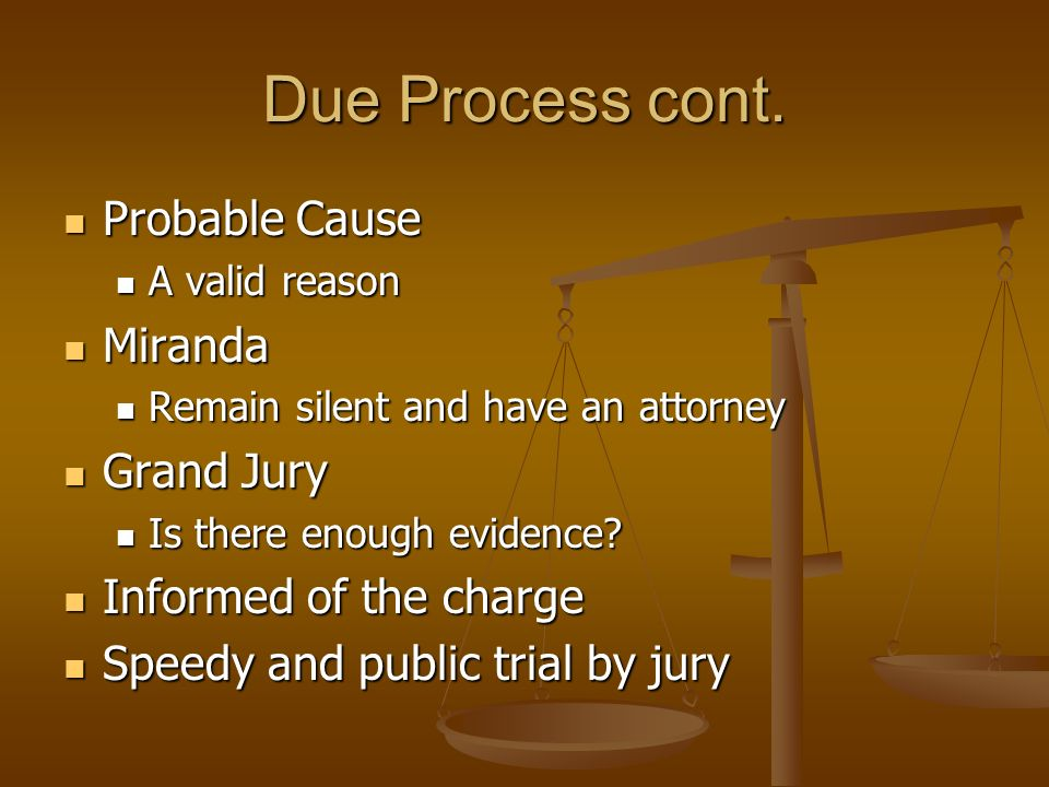 Due Process cont. Probable Cause Miranda Grand Jury