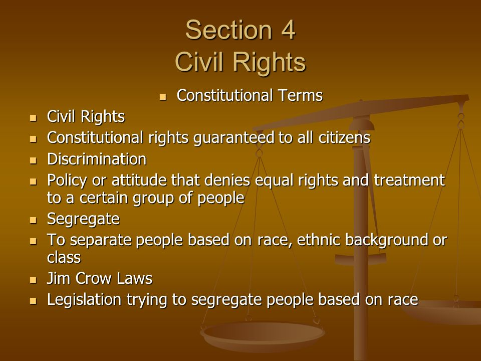 Section 4 Civil Rights Constitutional Terms Civil Rights