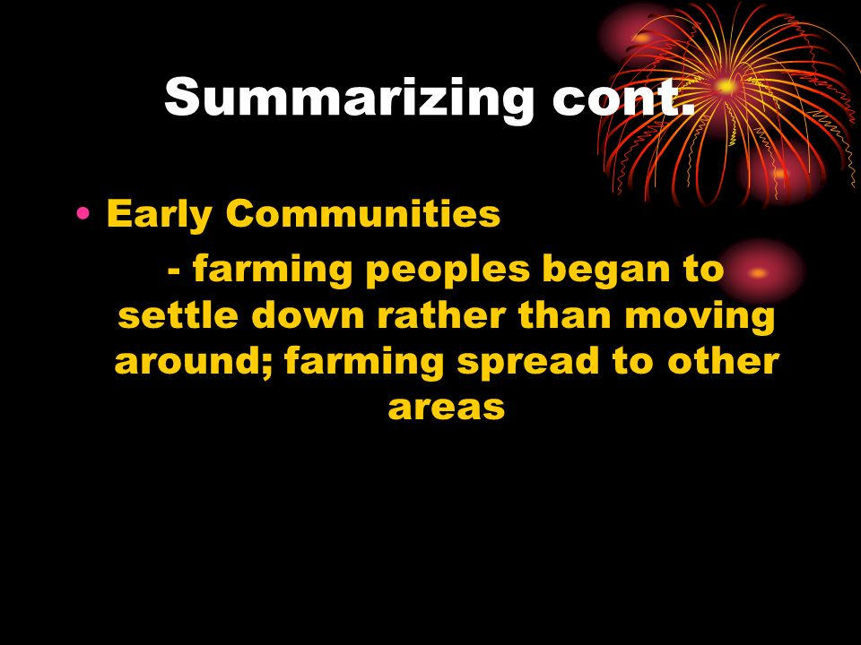Summarizing cont. Early Communities
