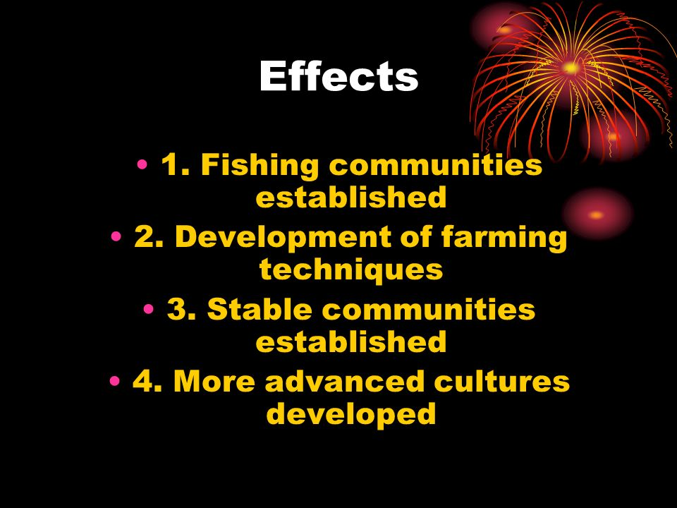Effects 1. Fishing communities established