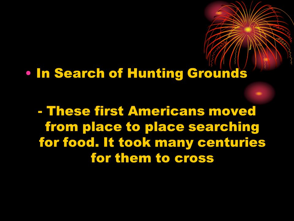 In Search of Hunting Grounds