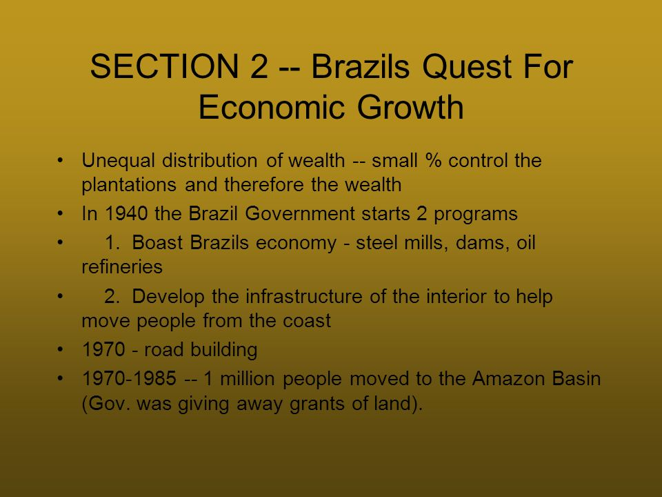 SECTION 2 -- Brazils Quest For Economic Growth