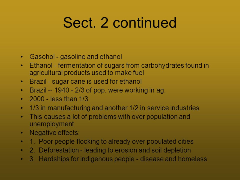 Sect. 2 continued Gasohol - gasoline and ethanol