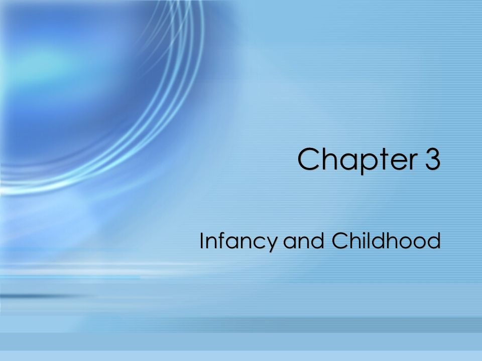 Chapter 3 Infancy and Childhood