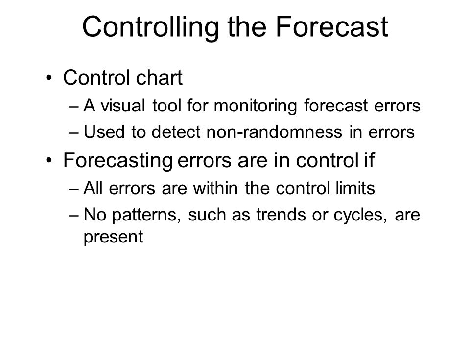 importance of forecasting and controlling errors Forecasting time horizons the strategic importance of forecasting forecasting   and controlling forecasts adaptive smoothing focus forecasting  forecasting in the service sector  forecast error = actual demand - forecast  value.